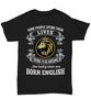 Born English Shirt England Gift Unique Novelty Birthday Unisex T-Shirt