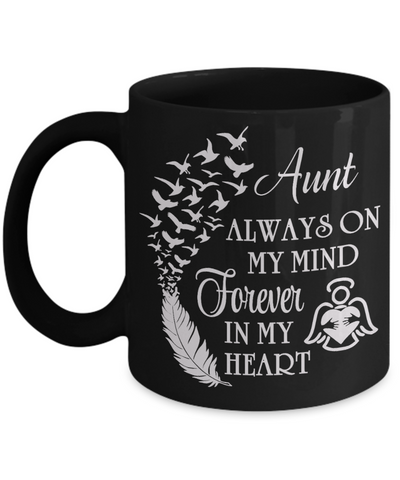 Always On My Mind Aunt Memorial Black Mug Gift Forever My Heart In Loving Memory Cup
