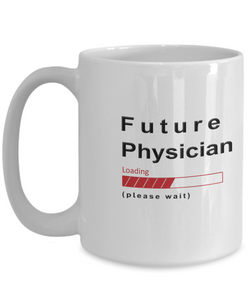 Funny Future Physician Coffee Mug Future Physician Loading Please Wait Gift