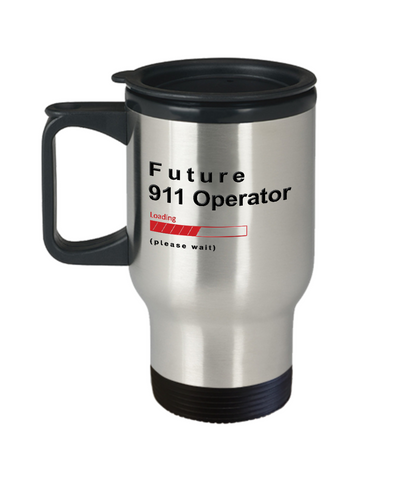 Image of Funny Future 911 Operator Loading Please Wait Coffee Travel Mug With Lid In Public Safety Dispatcher Training Gifts for Men and Women