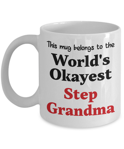 World's Okayest Step Grandma Mug Family Gift Novelty Birthday Thank You Appreciation Ceramic Coffee Cup