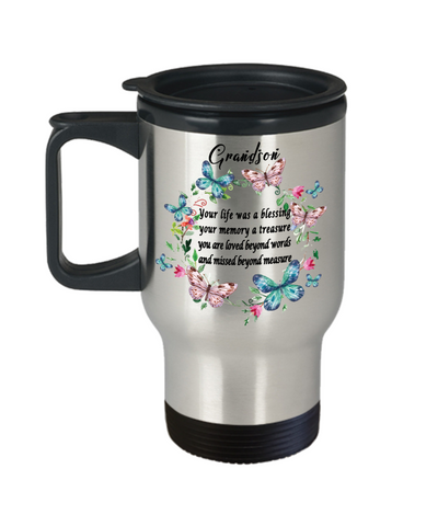 Grandson Memorial Gift Travel Mug With Lid Your life was a blessing your memory a treasure Memory Keepsake Remembrance Coffee Cup