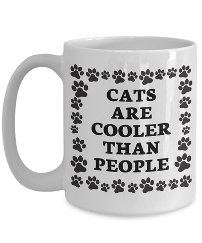 Cats Are Cooler Than People Mug Ceramic Coffee Cup