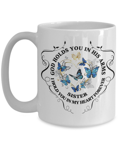 Image of Sister Memorial Gift Mug God Holds You In His Arms Remembrance Sympathy Mourning Cup