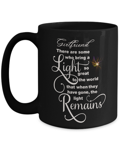 Image of Girlfriend Memorial Some Bring a Light So Great It Remains Black Mug Gift In Loving Memory Cup