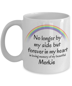Morkie Memorial Gift Dog Mug No Longer By My Side But Forever in My Heart Cup In Memory of Pet Remembrance Gifts