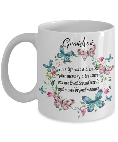 Grandson Memorial Gift Mug Your life was a blessing your memory a treasure Memory Keepsake Remembrance Ceramic Coffee Cup