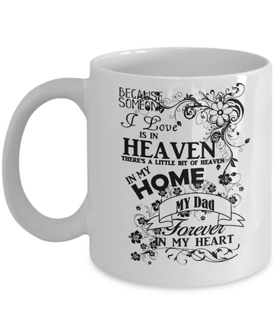 "Image of Remembrance Gift Mug, ""Because, Someone I Love is in Heaven... Dad.."""