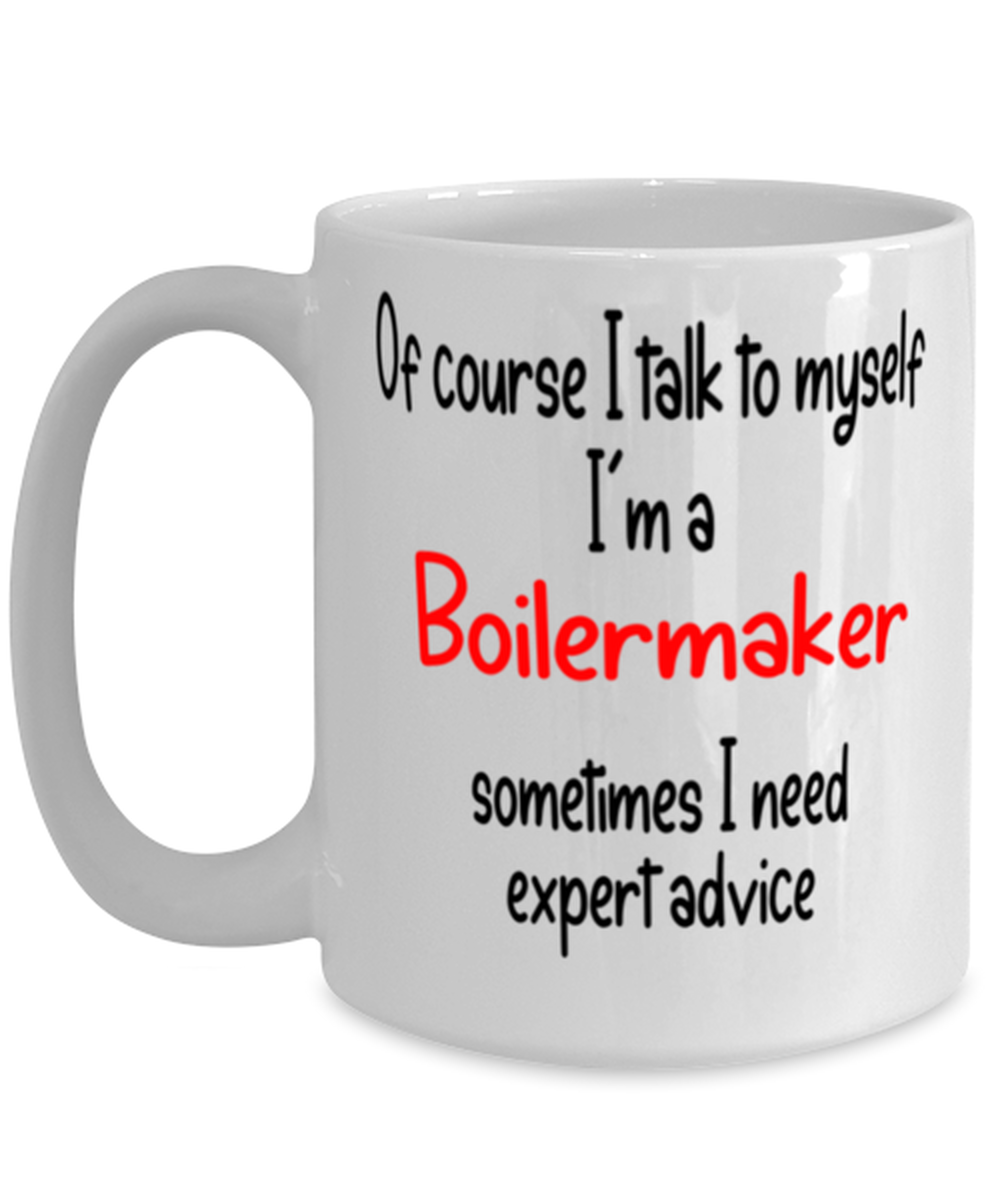 Boilermaker Mug I Talk to Myself For Expert Advice Coffee Cup