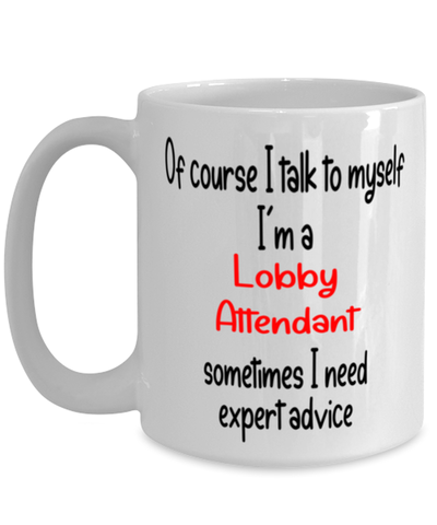 Image of Lobby Attendant Mug I Talk to Myself For Expert Advice Coffee Cup