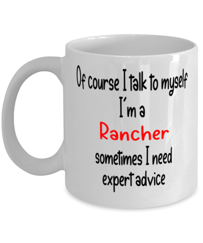 Image of Rancher Mug I Talk to Myself For Expert Advice Coffee Cup