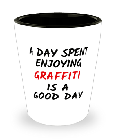 Graffiti Good Day Shot Glass Fun Hobby Shotglass