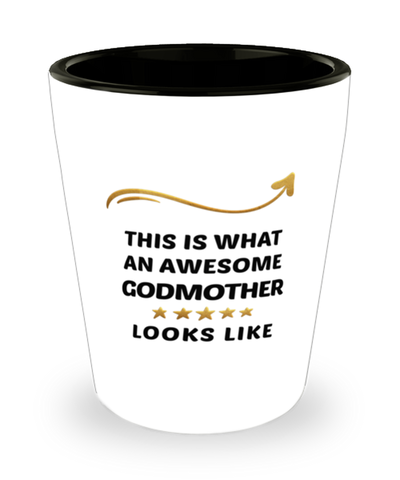 Godmother  Shot Glass This is What Awesome Looks Like Shotglass