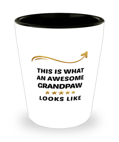 Grandpaw  Shot Glass This is What Awesome Looks Like Shotglass