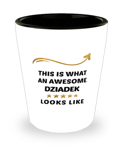 Dziadek  Shot Glass This is What Awesome Looks Like Shotglass