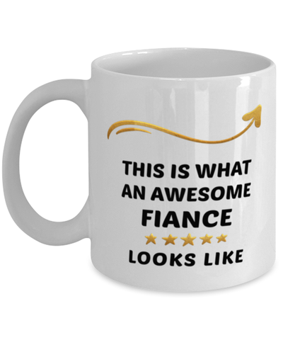 Fiance Mug  Awesome Person Looks Like 11 oz  Ceramic Coffee Cup