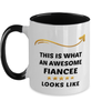 Fiancee Mug  Awesome Person Looks Like 11 oz  Two-Toned Ceramic Coffee Cup