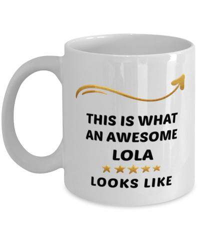 Image of Lola Mug  Awesome Person Looks Like 11 oz  Ceramic Coffee Cup