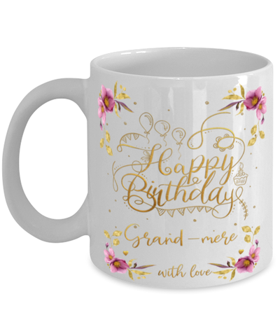 Grand-mere Happy Birthday Mug Fun 11oz Coffee Cup