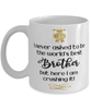 Brother World's Best Mug Crushing it 11 oz Coffee Cup