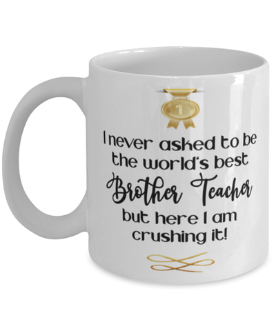Brother Teacher World's Best Mug Occupation Crushing it 11 oz Coffee Cup