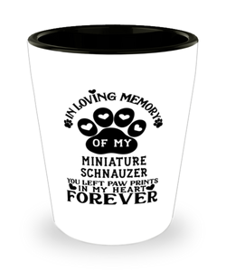 Miniature Schnauzer Dog Shot Glass Pet Memorial You Left Pawprints in My Heart Keepsake