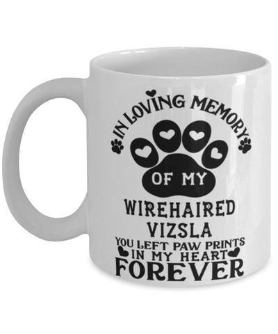 Image of Wirehaired Vizsla Dog Mug Pet Memorial You Left Pawprints in My Heart Coffee Cup