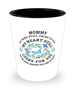 Mommy In Loving Memory Shot Glass Butterfly My Mind Talks To You Memorial Keepsake
