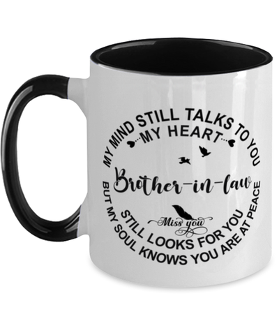 Brother-in-law Loving Memory Mug My Mind Talks To You Remembrance Keepsake Two-Toned 11oz Cup