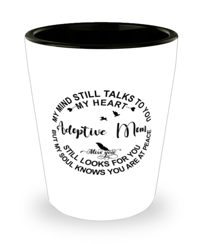 Adoptive Mom Loving Memory Shot Glass My Mind Talks To You Remembrance Keepsake
