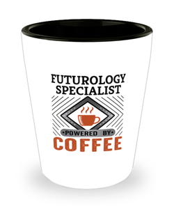 Futurology Specialist Shot Glass Powered by Coffee Occupational Shotglass