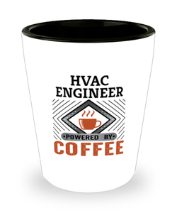 HVAC Engineer Shot Glass Powered by Coffee Occupational Shotglass