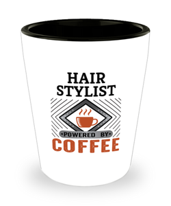 Hair Stylist Shot Glass Powered by Coffee Occupational Shotglass