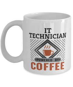 IT Technician Mug Powered by Coffee Occupational 11oz Ceramic Cup