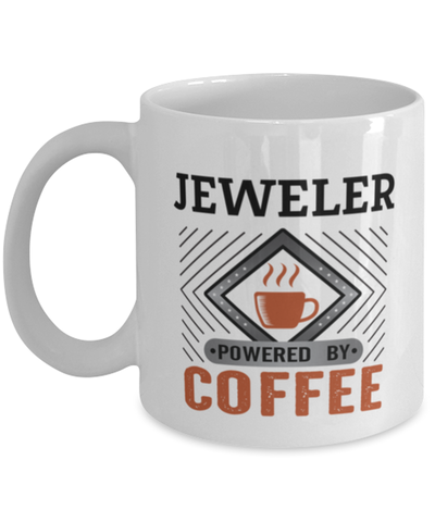 Image of Jeweler Mug Powered by Coffee Occupational 11oz Ceramic Cup