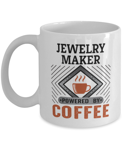 Image of Jewelry Maker Mug Powered by Coffee Occupational 11oz Ceramic Cup