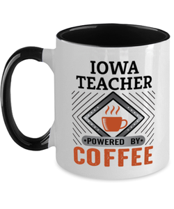 Iowa Teacher Mug Powered by Coffee Occupational Two-Toned 11 oz Cup