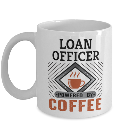 Image of Loan Officer Mug Powered by Coffee Occupational 11oz Ceramic Cup