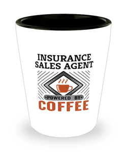 Insurance Sales Agent Shot Glass Powered by Coffee Occupational Shotglass