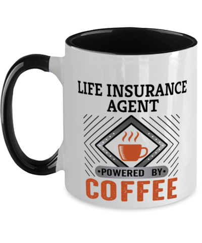 Image of Life Insurance Agent Mug Powered by Coffee Occupational Two-Toned 11 oz Cup