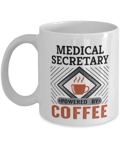 Image of Medical Secretary Mug Powered by Coffee Occupational 11oz Ceramic Cup
