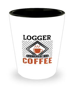 Logger Shot Glass Powered by Coffee Occupational Shotglass