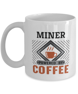 Miner Mug Powered by Coffee Occupational 11oz Ceramic Cup