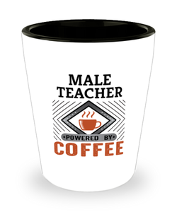 Male Teacher Shot Glass Powered by Coffee Occupational Shotglass