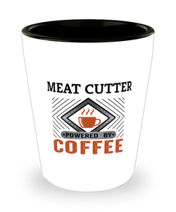 Meat Cutter Shot Glass Powered by Coffee Occupational Shotglass
