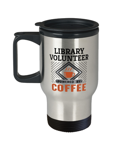 Image of Library Volunteer Travel Mug Powered by Coffee Occupational 14 oz Cup