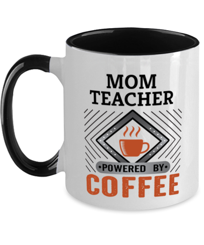 Image of Mom Teacher Mug Powered by Coffee Occupational Two-Toned 11 oz Cup
