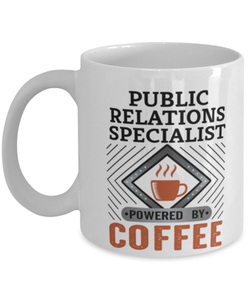 Public Relations Specialist Mug Powered by Coffee Occupational 11oz Ceramic Cup
