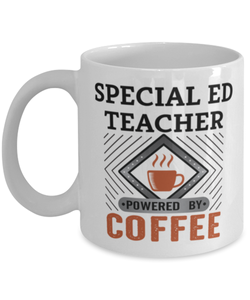 Special Ed Teacher Mug Powered by Coffee Occupational 11oz Ceramic Cup