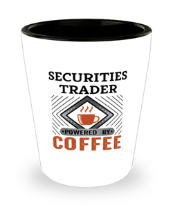 Securities Trader Shot Glass Powered by Coffee Occupational Shotglass